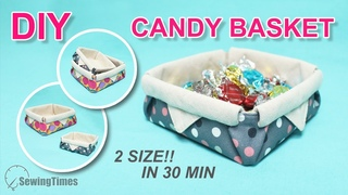DIY Super Easy Candy Basket | 2 Size Fabric Basket in 30 min [sewingtimes]