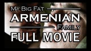 My Big Fat Armenian Family (2008)