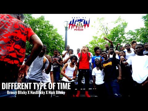 Breezy Blixky X Nick Blixky X Nas Blixky - DIFFERENT TYPE OF TIME | Shot By @HaitianPicasso