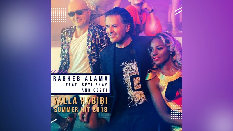 Ragheb Alama Ft Seyi Shay Ragheb Alama Yalla Habibi Official Video