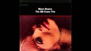 Bill Evans - Moon Beams (1962 Album)
